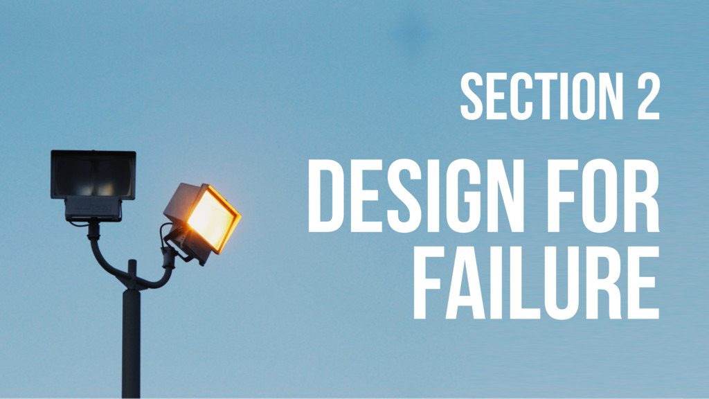 DESIGN FOR FAILURE SECTION 2