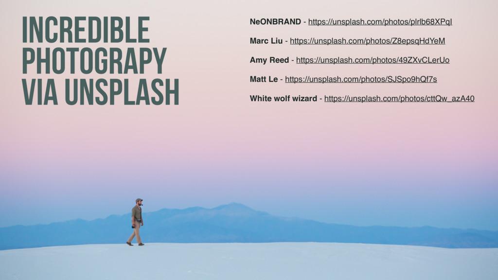 INCREDIBLE PHOTOGRAPY VIA UNSPLASH NeONBRAND -...