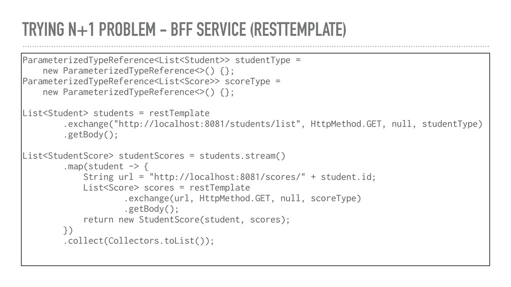 TRYING N+1 PROBLEM - BFF SERVICE (RESTTEMPLATE)...