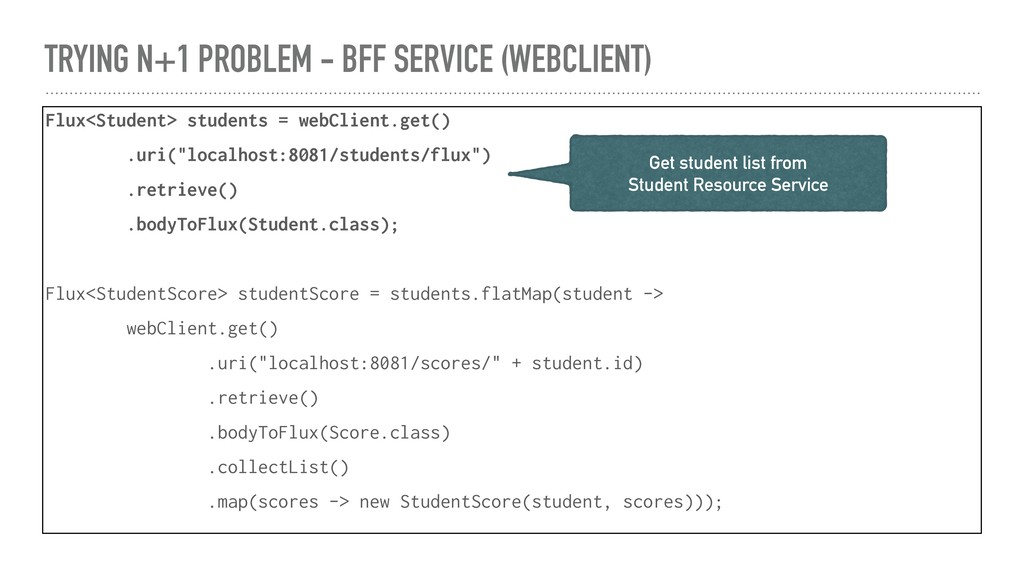 TRYING N+1 PROBLEM - BFF SERVICE (WEBCLIENT) Fl...