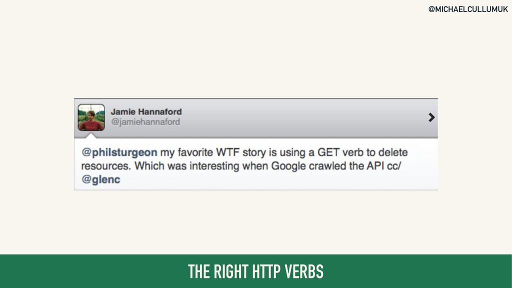 @MICHAELCULLUMUK THE RIGHT HTTP VERBS