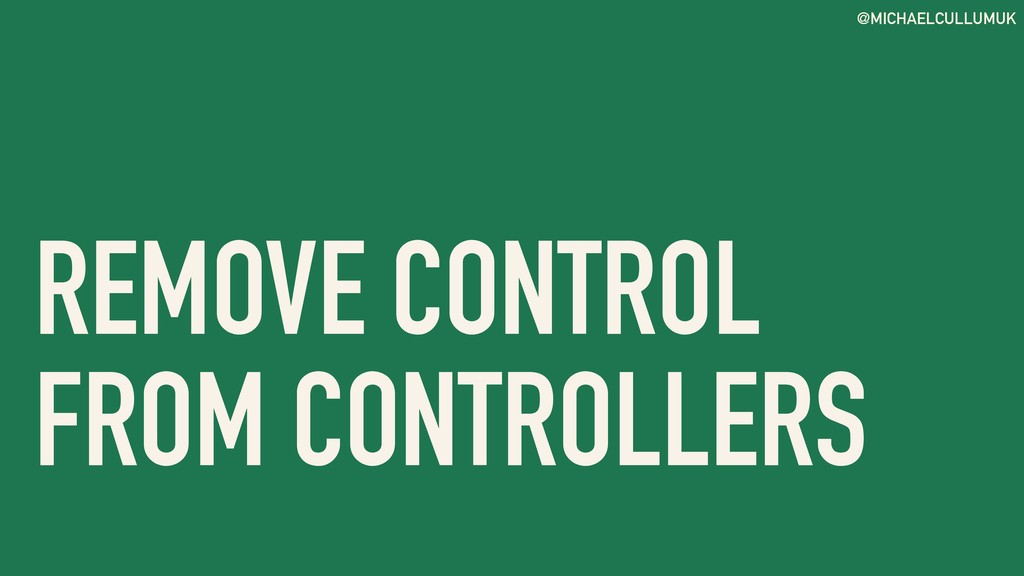 @MICHAELCULLUMUK REMOVE CONTROL FROM CONTROLLERS