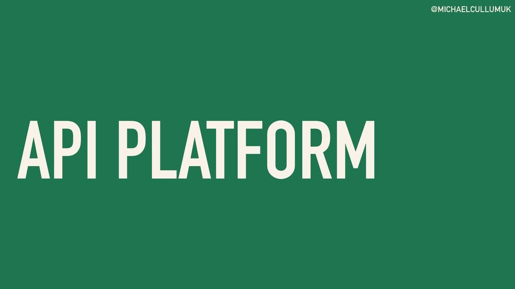 @MICHAELCULLUMUK API PLATFORM