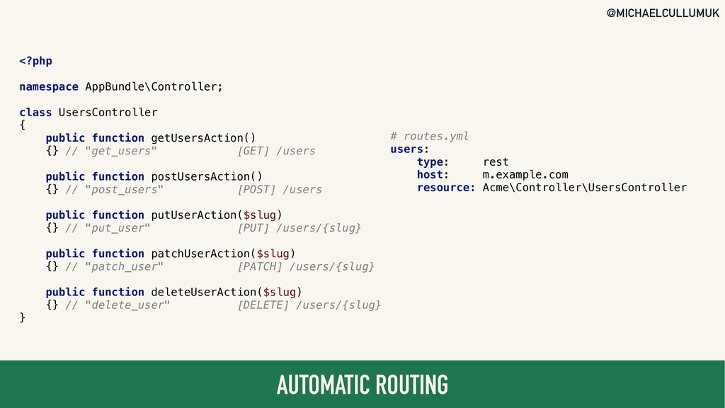 @MICHAELCULLUMUK AUTOMATIC ROUTING # routes.yml...
