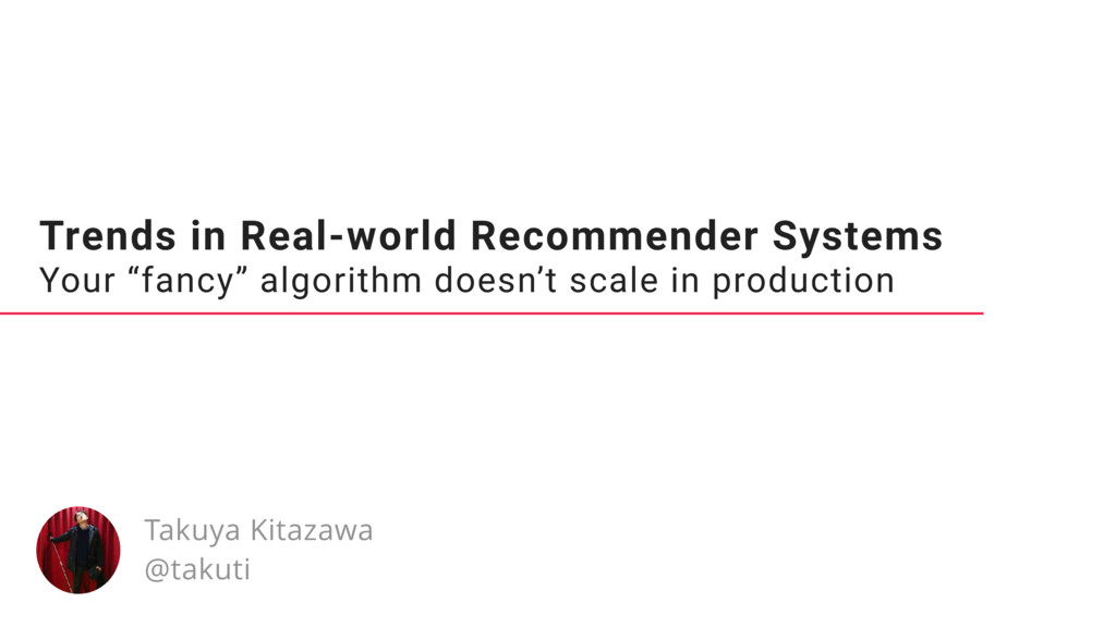 """Trends in Real-world Recommender Systems Your """"..."""