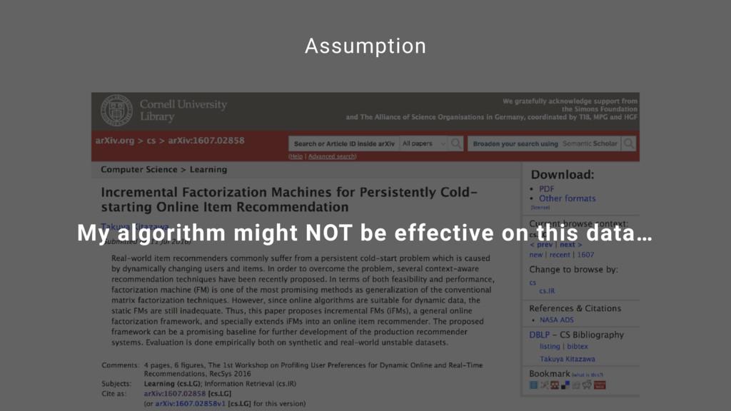 Assumption My algorithm might NOT be effective ...