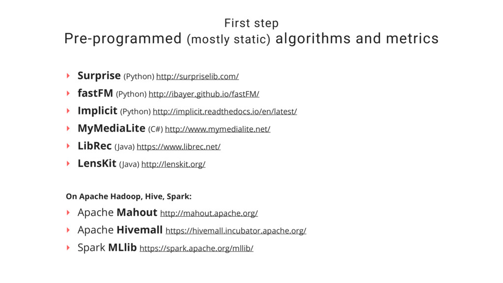 First step Pre-programmed (mostly static) algor...