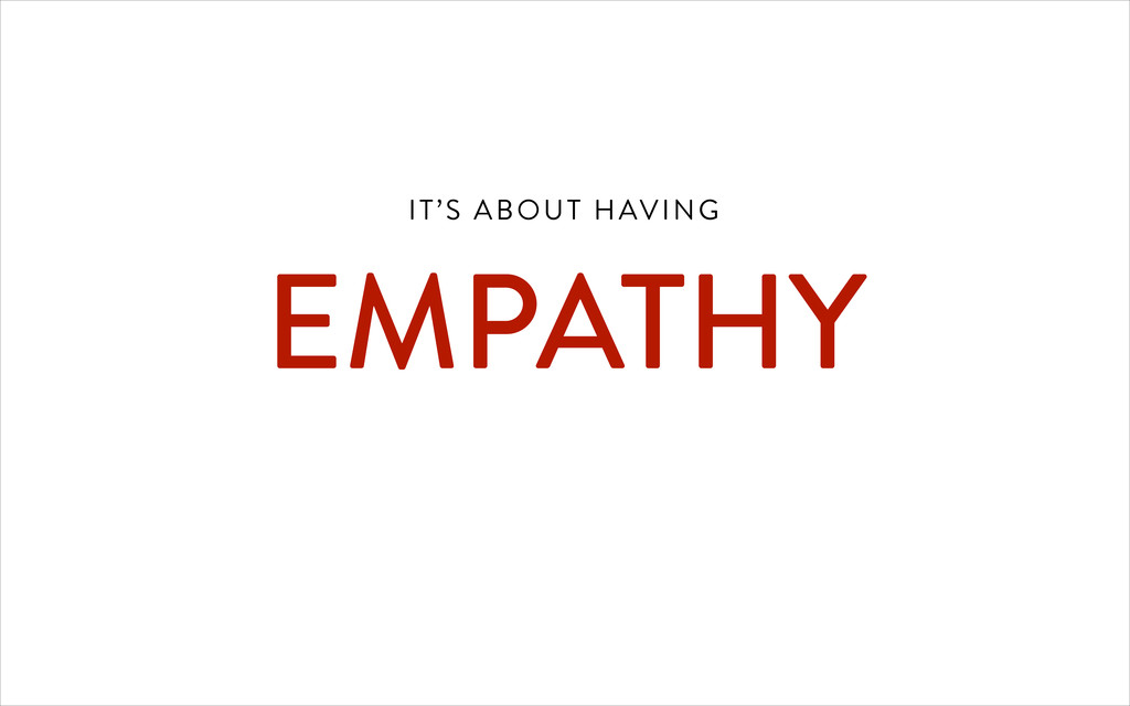 IT'S ABOUT HAVING 