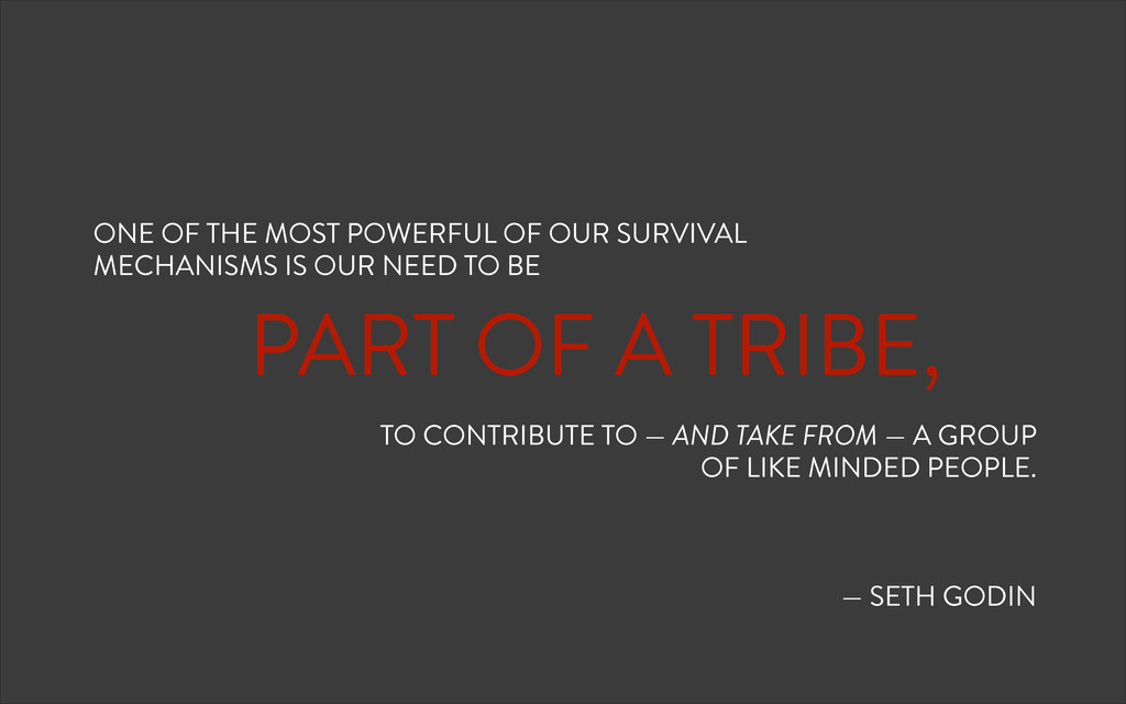 ! PART OF A TRIBE, TO CONTRIBUTE TO — AND TAKE ...