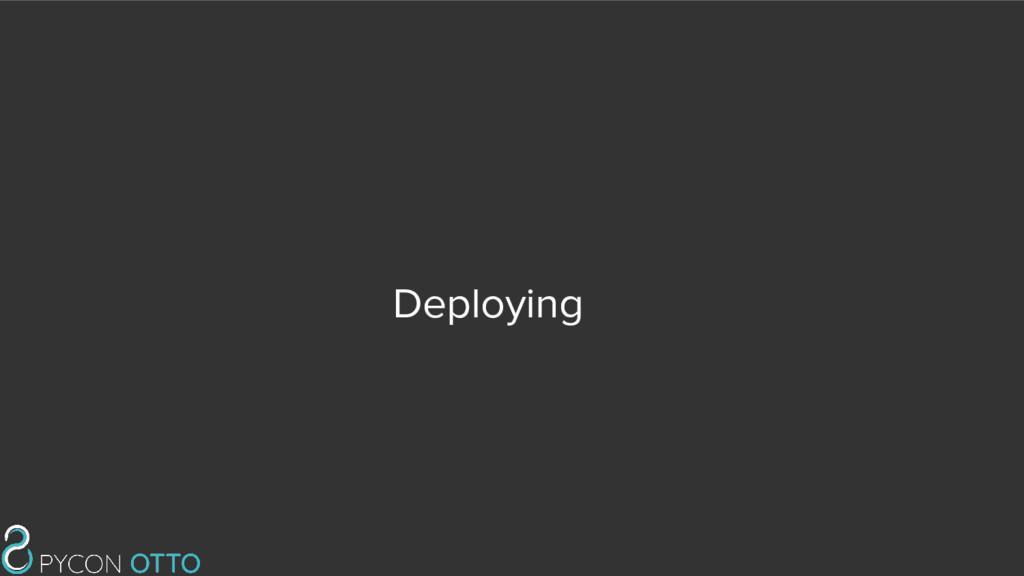 Deploying