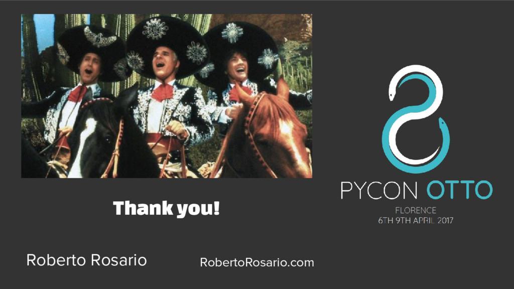 Thank you! Roberto Rosario RobertoRosario.com