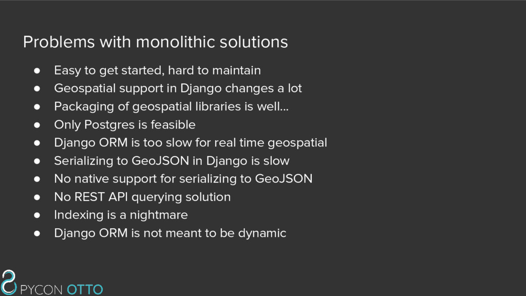 Problems with monolithic solutions ● Easy to ge...