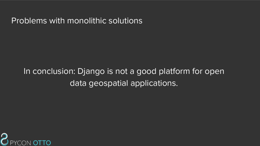 Problems with monolithic solutions In conclusio...