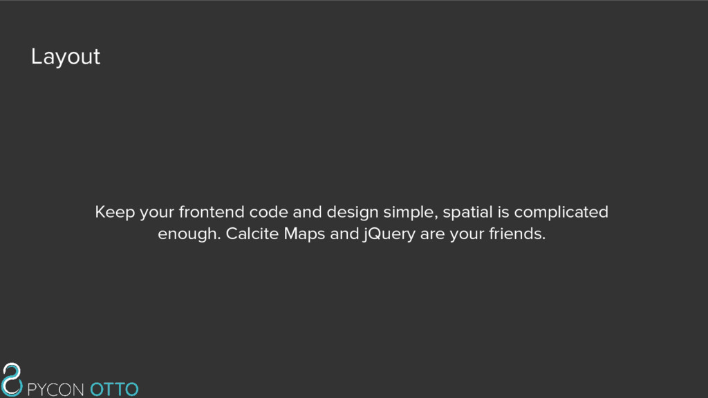 Layout Keep your frontend code and design simpl...