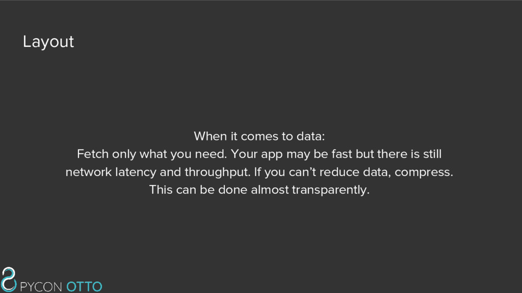 Layout When it comes to data: Fetch only what y...