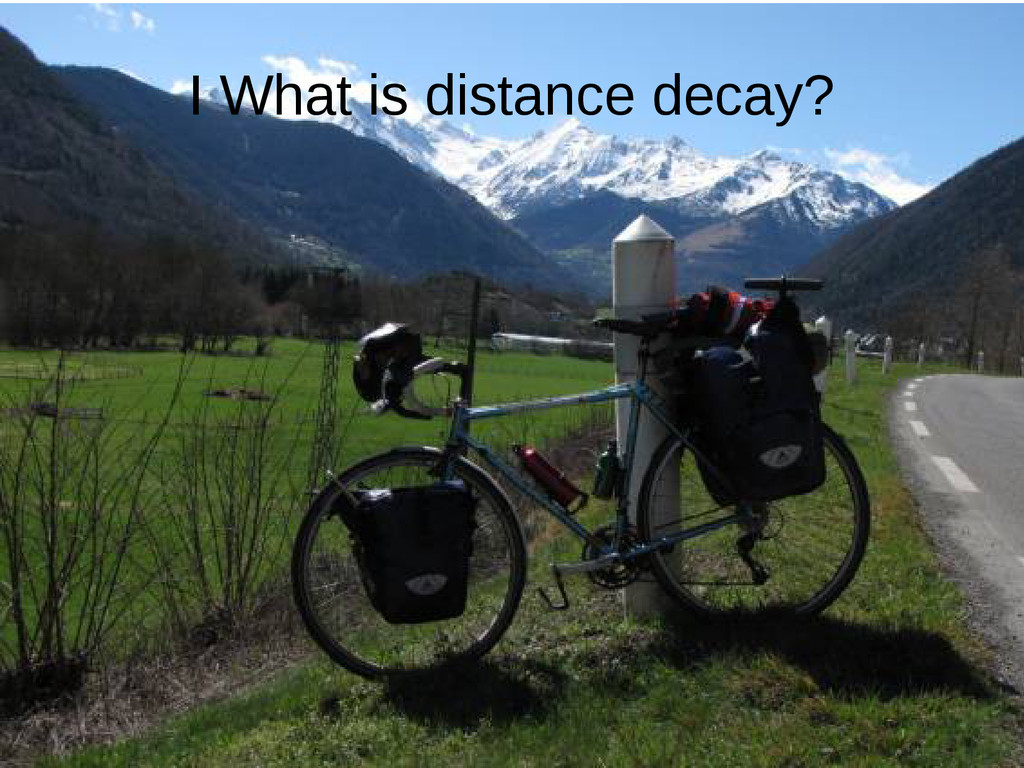 I What is distance decay?