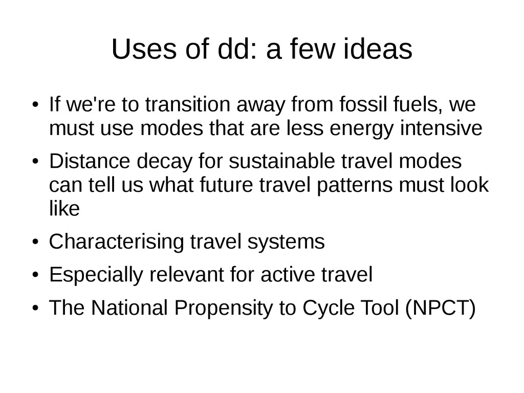 Uses of dd: a few ideas ● If we're to transitio...
