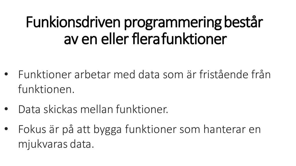 Funkionsdriven programmeringbestår av en eller ...