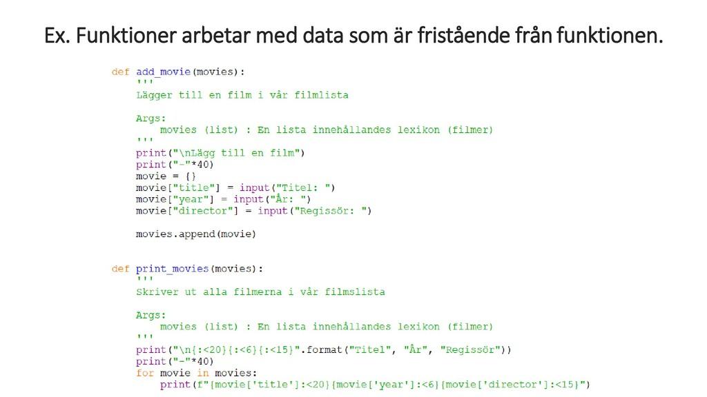 Ex. Funktioner arbetar med data som är friståen...
