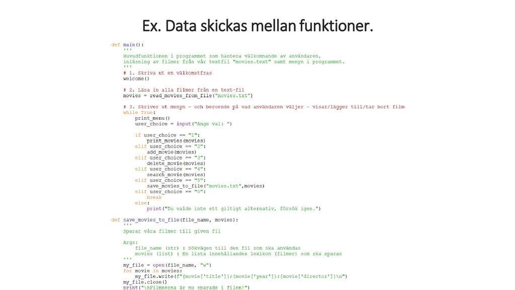 Ex. Data skickas mellanfunktioner.