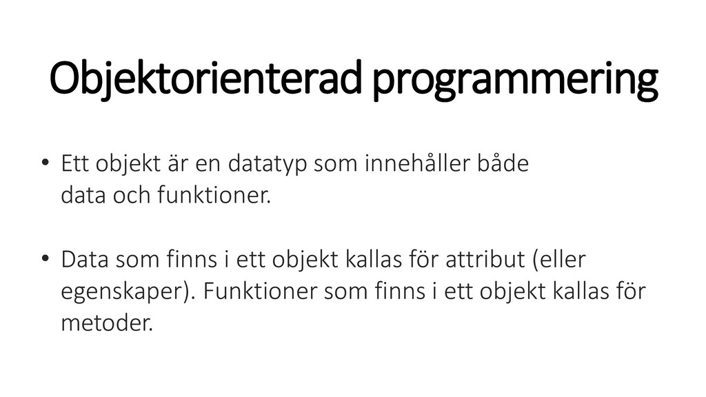 Objektorienteradprogrammering • Ett objekt är e...