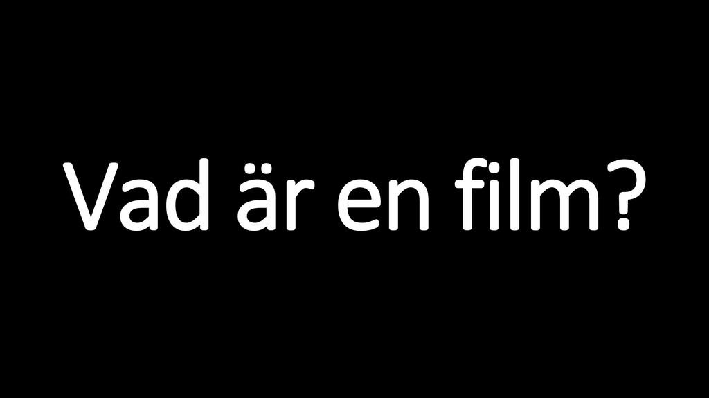 Vad är en film?