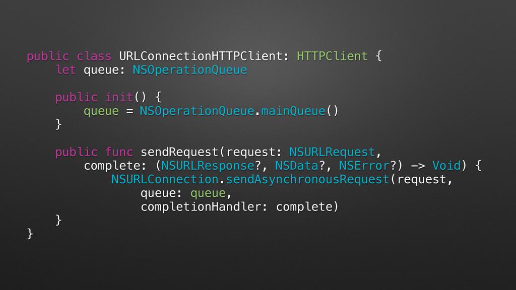 public class URLConnectionHTTPClient: HTTPClien...