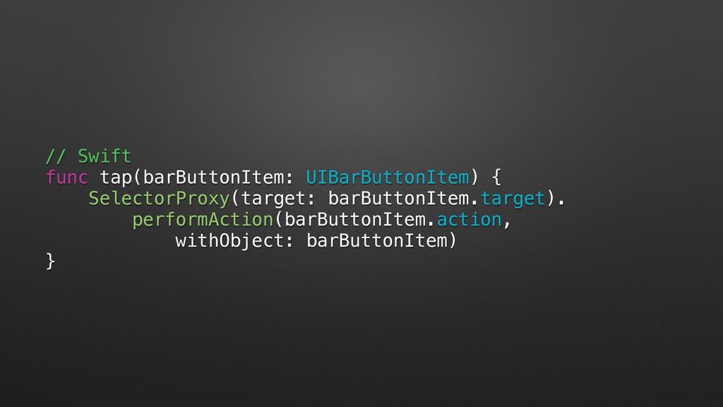 // Swift func tap(barButtonItem: UIBarButtonIte...