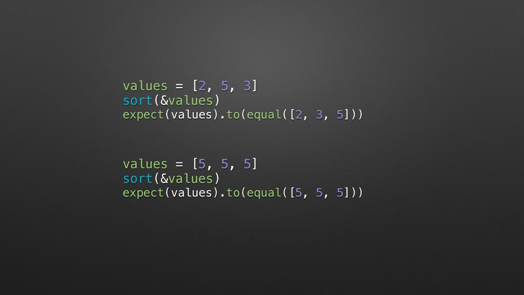 values = [2, 5, 3] sort(&values) expect(values)...