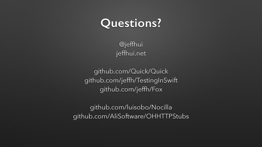 Questions? @jeffhui jeffhui.net github.com/Quic...