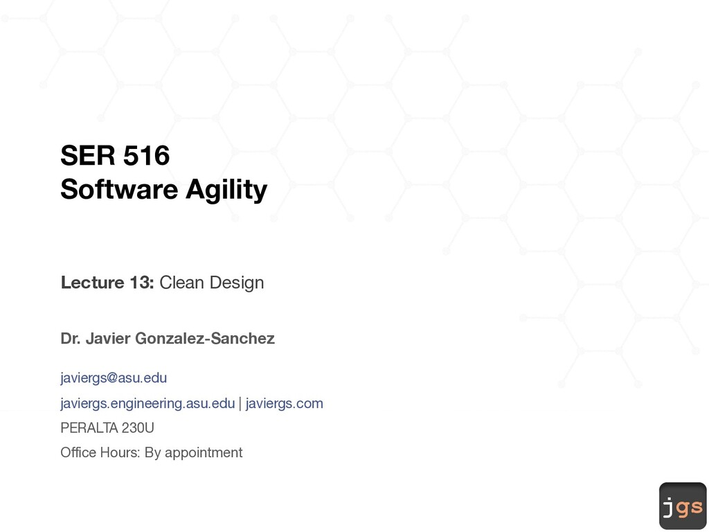 jgs SER 516 Software Agility Lecture 13: Clean ...