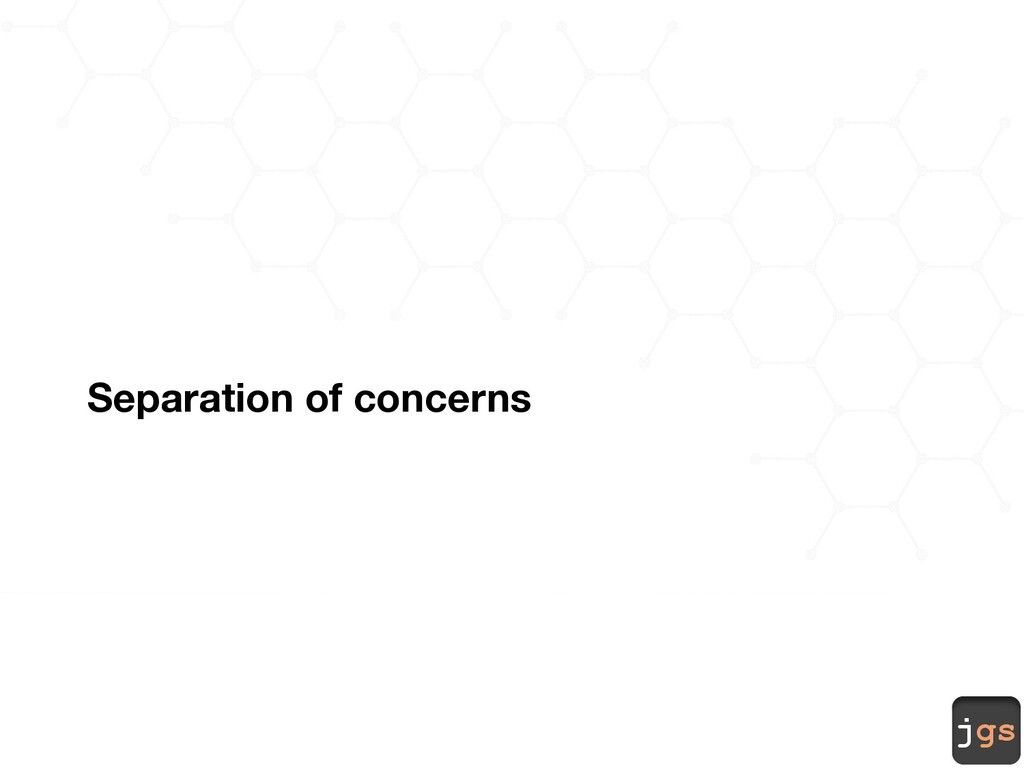 jgs Separation of concerns