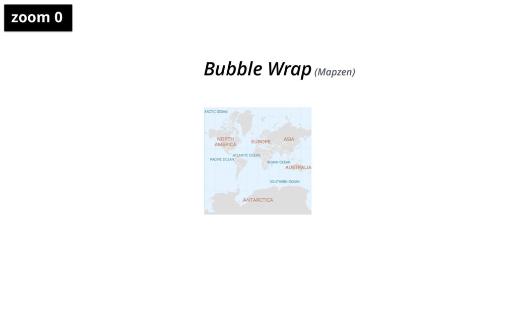 zoom 0 Bubble Wrap (Mapzen)