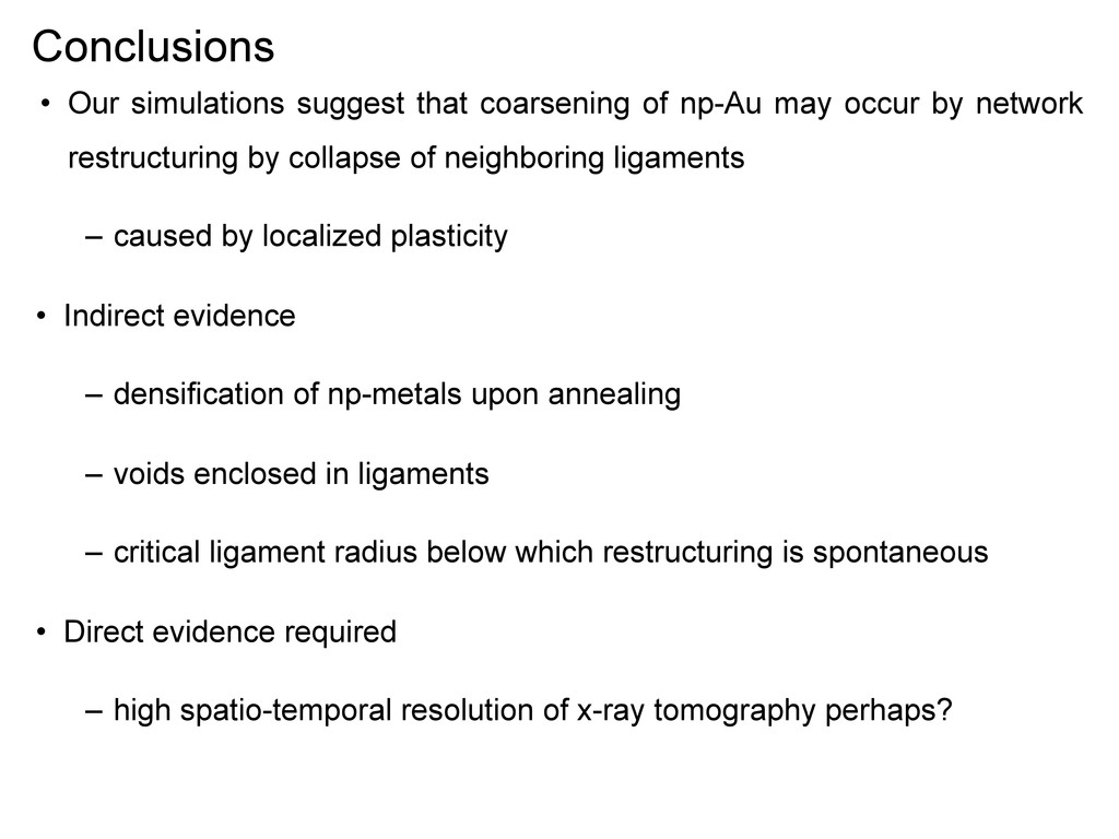 Conclusions • Our simulations suggest that coar...