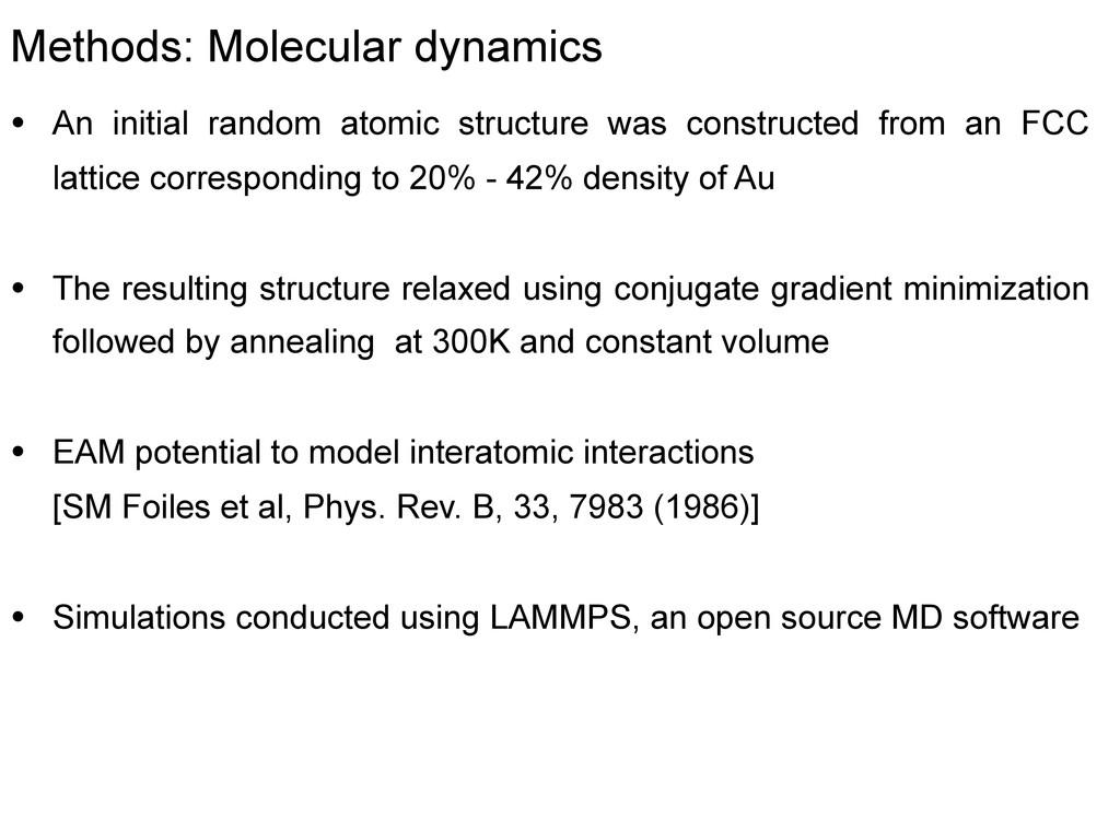 Methods: Molecular dynamics • An initial random...
