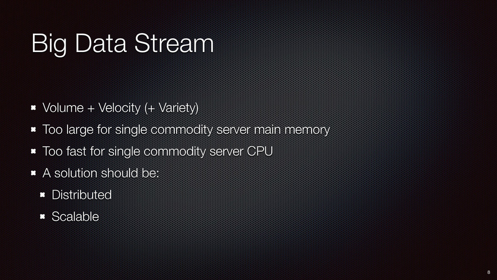Big Data Stream Volume + Velocity (+ Variety) T...