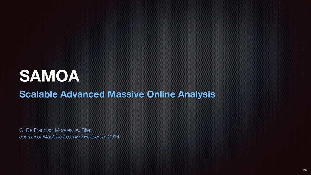 SAMOA Scalable Advanced Massive Online Analysis...