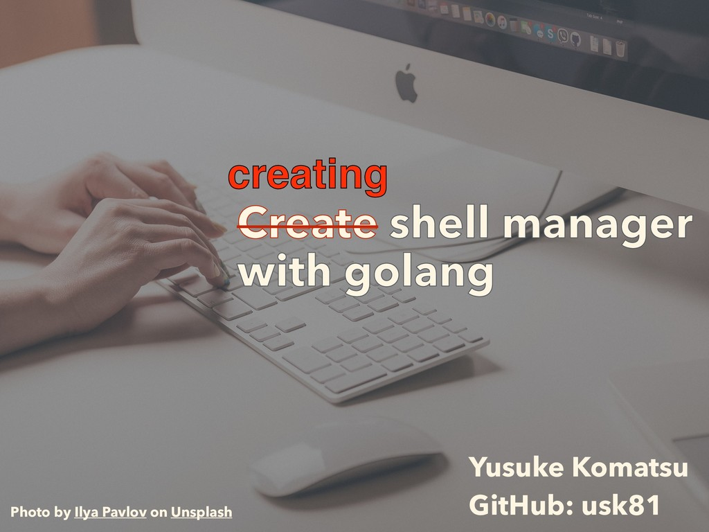 Create shell manager with golang Photo by Ilya ...