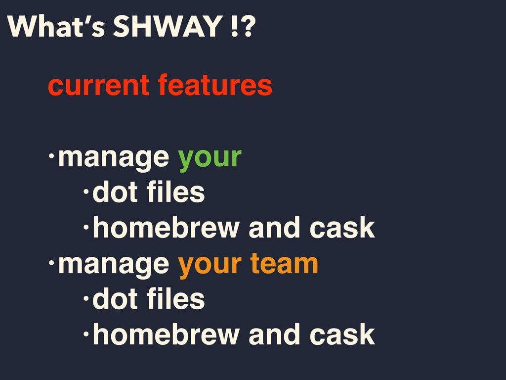 What's SHWAY !? current features •manage your ...