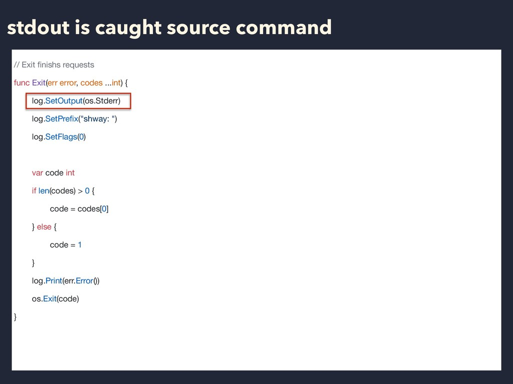 stdout is caught source command // Exit finishs ...
