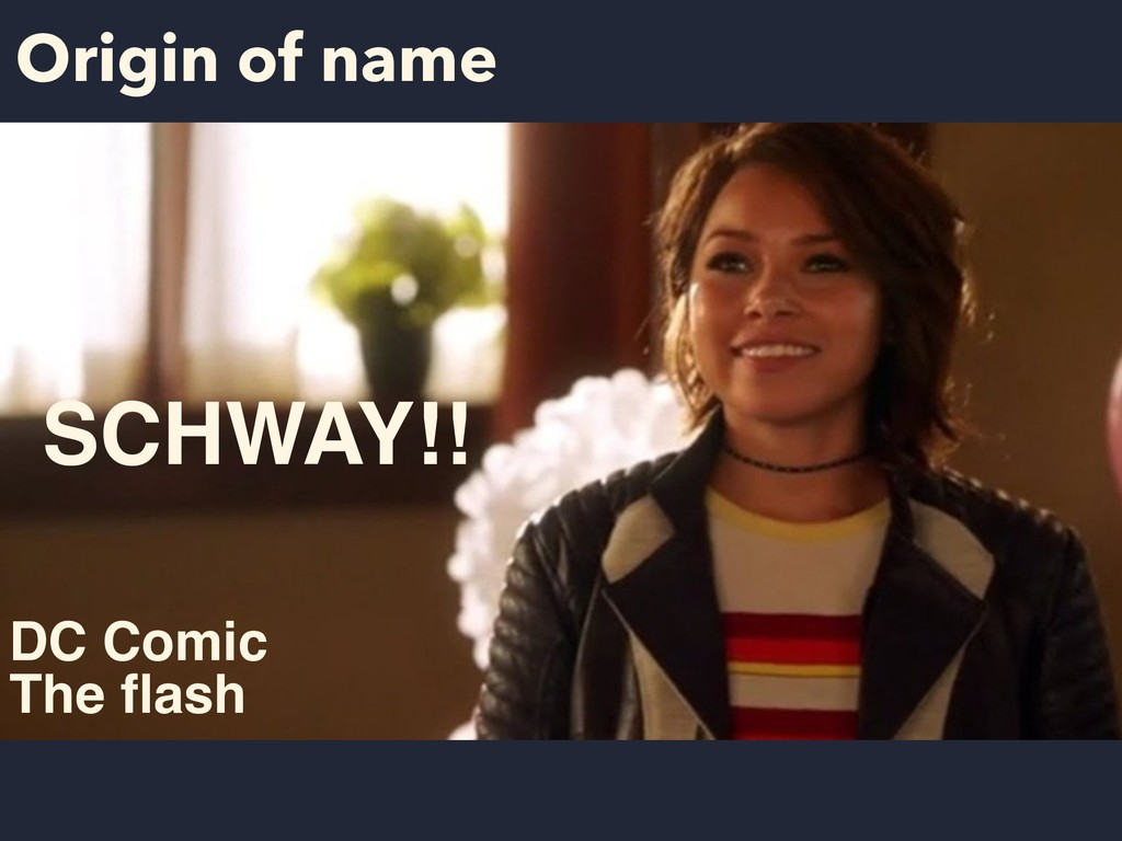 Origin of name SCHWAY!! DC Comic The flash