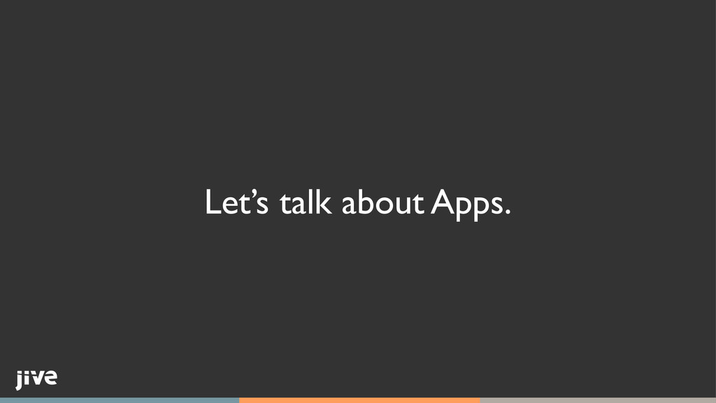 Let's talk about Apps.
