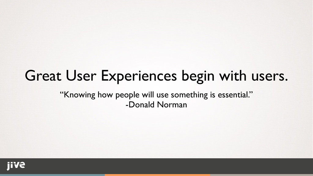 "Great User Experiences begin with users. ""Knowi..."