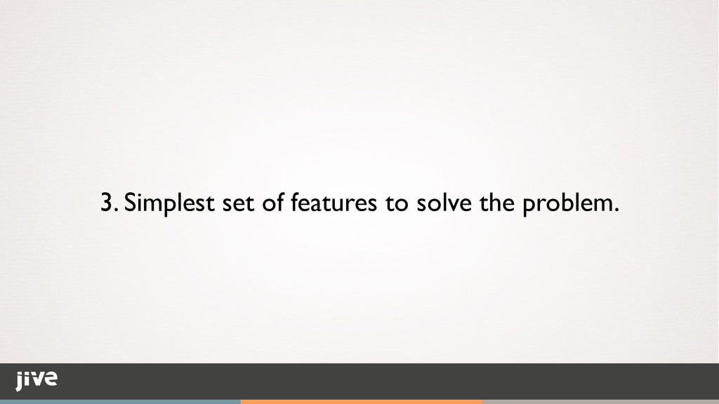3. Simplest set of features to solve the proble...