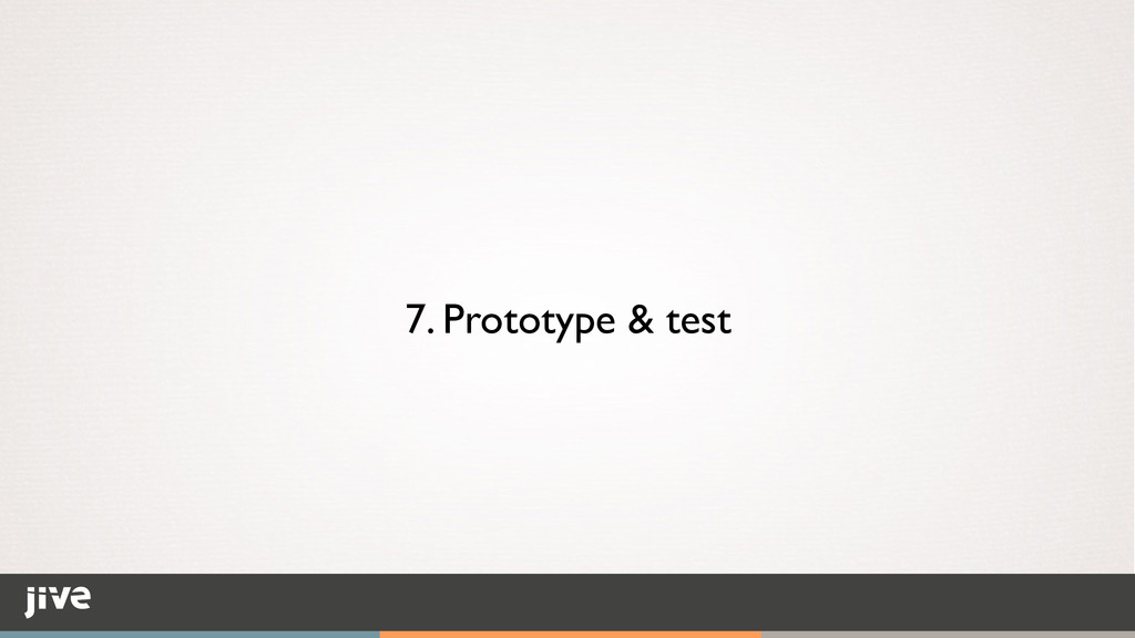 7. Prototype & test