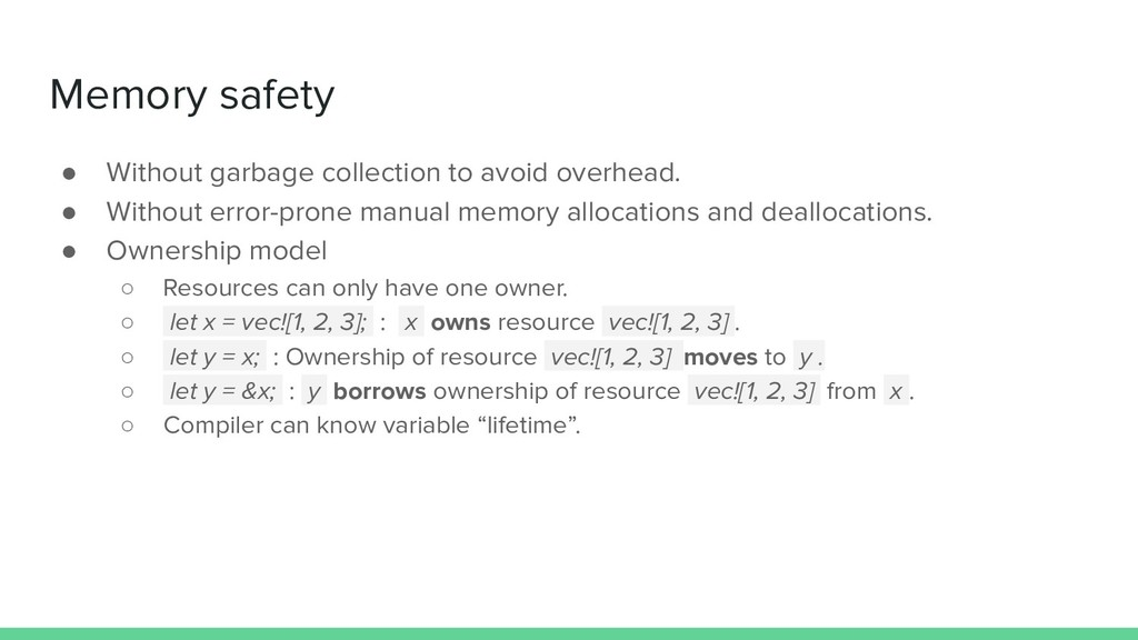 Memory safety ● Without garbage collection to a...