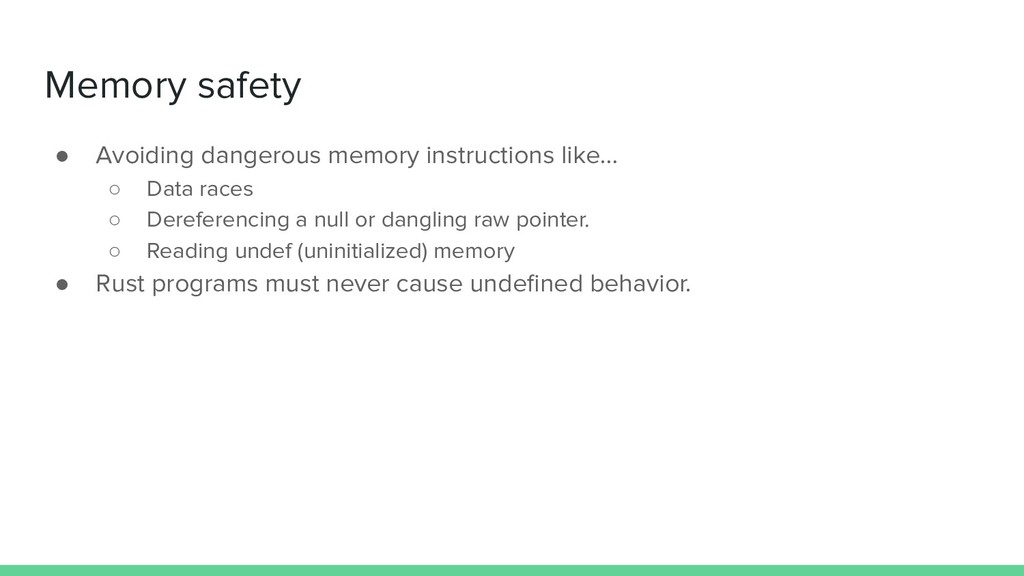 Memory safety ● Avoiding dangerous memory instr...