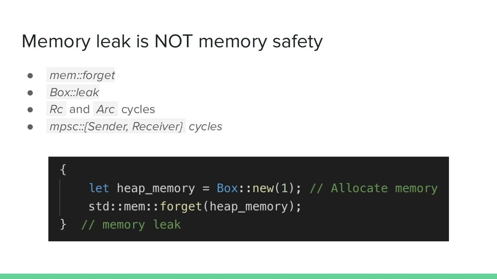 Memory leak is NOT memory safety ● mem::forget ...