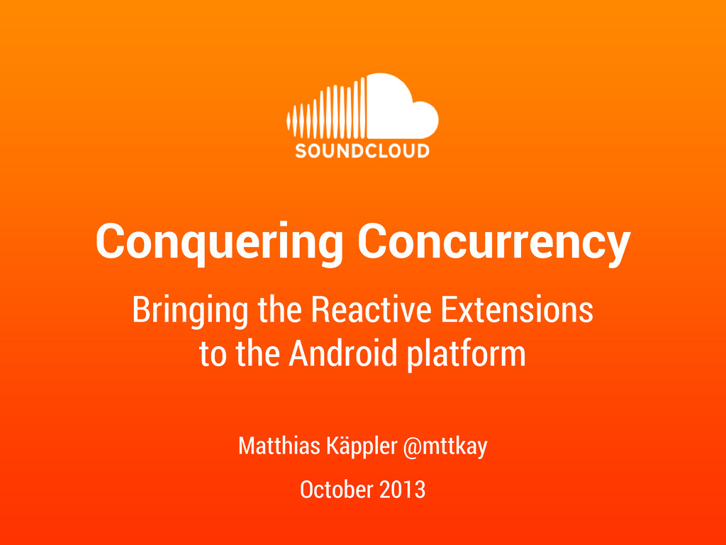 Conquering Concurrency Matthias Käppler @mttkay...
