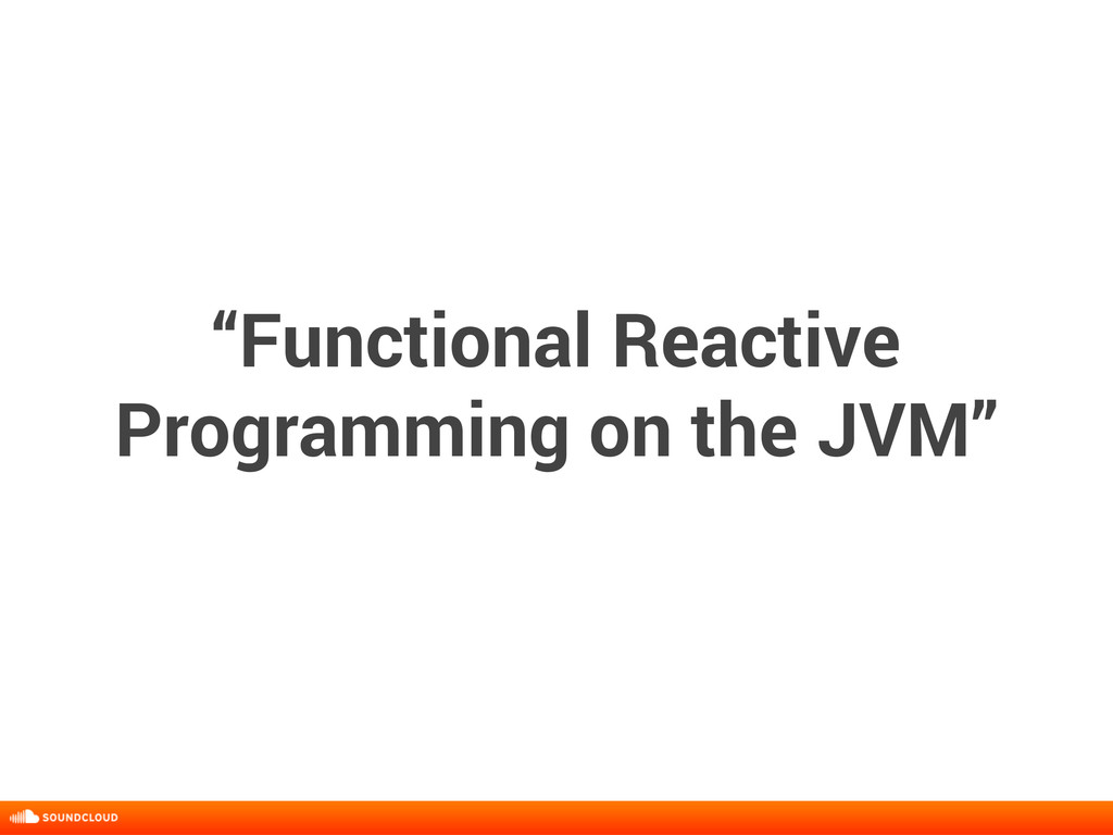 """Functional Reactive Programming on the JVM"" ti..."